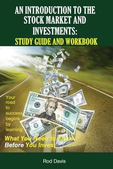 An Introduction to the Stock Market and Investments: Study Guide and Workbook 0984710019 Book Cover