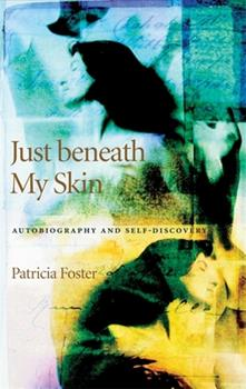 Just Beneath My Skin: Autobiography and Self-Discovery 0820326887 Book Cover