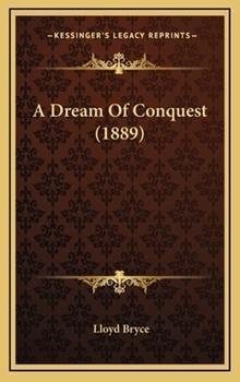 Hardcover A Dream Of Conquest (1889) Book