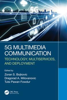 Hardcover 5g Multimedia Communication: Technology, Multiservices, and Deployment Book