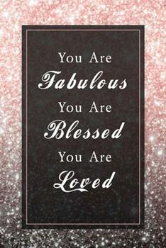 Paperback You Are Fabulous Blessed and Loved : Daily Planner / TODO List Journal - Rose Gold Birthday Gift for Women - Fun and Practical Alternative to a Card - Impactful Wishes - Book