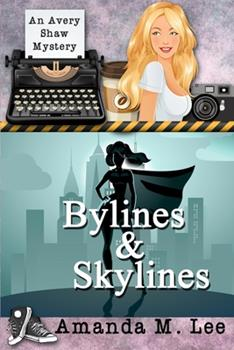 Bylines & Skylines - Book #9 of the An Avery Shaw Mystery