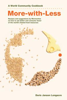 Paperback More-With-Less Cookbook: Recipes and Suggestions by Mennonites on How to Eat Better and Consume Less of the World's Limited Food Resources Book