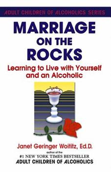 Marriage On The Rocks: Learning to Live with Yourself and an Alcoholic 0932194176 Book Cover