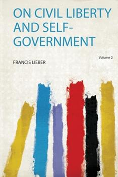 Paperback On Civil Liberty and Self-Government Book