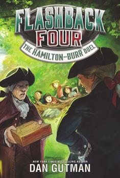 The Hamilton-Burr Duel - Book #4 of the Flashback Four