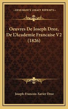 Hardcover Oeuvres de Joseph Droz, de L'Academie Francaise V2 Book