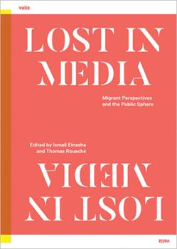 Lost in Media: Migrant Perspectives in the Public Sphere 9492095688 Book Cover