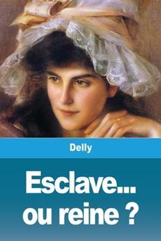 Paperback Esclave... ou reine ? [French] Book