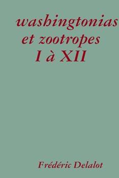 Paperback Washingtonias et Zootropes I � XII [French] Book