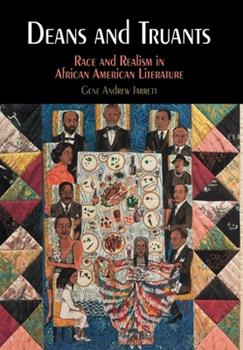 Hardcover Deans and Truants: Race and Realism in African American Literature Book