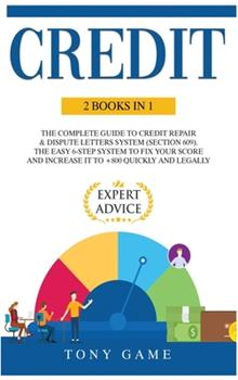 Hardcover Credit: 2 books in 1: The Complete Guide to Credit repair and Dispute letters System (Section 609). The easy 6-step system to Book