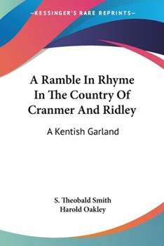 Paperback A Ramble in Rhyme in the Country of Cranmer and Ridley : A Kentish Garland Book