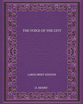 Paperback The Voice Of The City - Large Print Edition [Large Print] Book