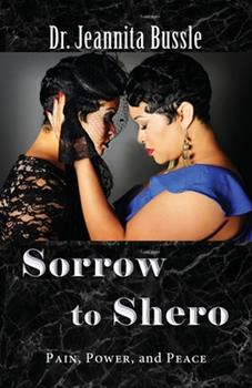 Paperback Sorrow to Shero: Pain, Power, and Peace Book