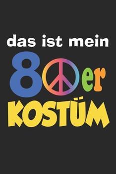 Paperback Das Ist Mein 80er Kost�m : Notizbuch/Tagebuch/Organizer/120 Karierte Seiten/ 6x9 Zoll [German] Book