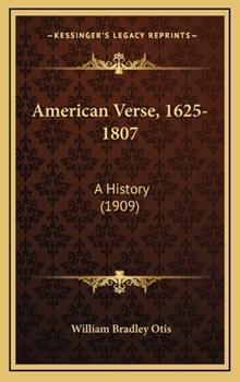 Hardcover American Verse, 1625-1807 : A History (1909) Book