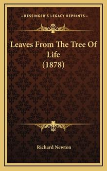 Hardcover Leaves From The Tree Of Life (1878) Book