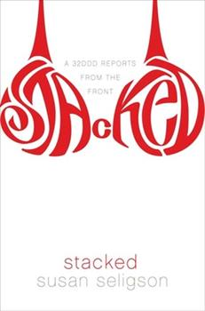 Stacked: A 32DDD Reports from the Front 1596911174 Book Cover