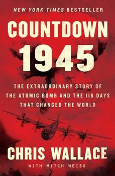 Hardcover Countdown 1945 : The Extraordinary Story of the Atomic Bomb and the 116 Days That Changed the World Book