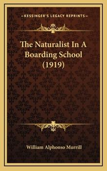Hardcover The Naturalist in a Boarding School (1919) Book