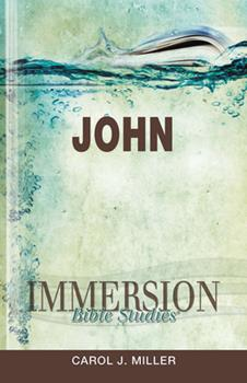 Immersion Bible Studies: John - Book  of the Immersion Bible Studies