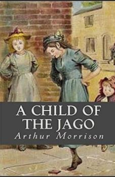 Paperback A Child of the Jago Illustrated Book