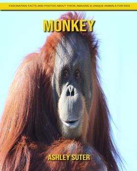 Paperback Monkey: Fascinating Facts and Photos about These Amazing & Unique Animals for Kids [Large Print] Book