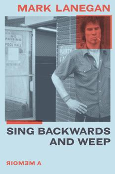 Hardcover Sing Backwards and Weep : A Memoir Book