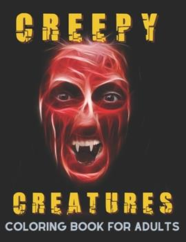 Paperback Creepy Creatures Coloring Book for Adults: Pages With Creepy Faces Zombie and Creatures, Stress Relieving Designs for Horror Fans, [Large Print] Book