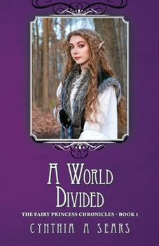 A World Divided - Book #1 of the Fairy Princess Chronicles