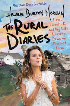 Hardcover The Rural Diaries : Love, Livestock, and Big Life Lessons down on Mischief Farm Book