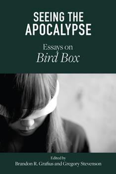 Hardcover Seeing the Apocalypse: Essays on Bird Box Book