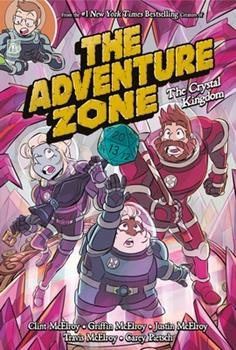 Paperback The Adventure Zone: The Crystal Kingdom Book