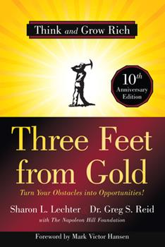 Three Feet from Gold: Turn Your Obstacles into Opportunities! (Think and Grow Rich) 1402767641 Book Cover