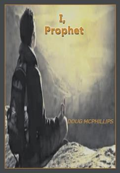 Paperback I, Prophet : A Vision for Future Generations Book