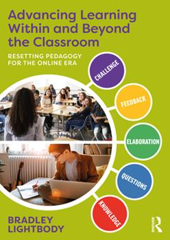 Paperback Advancing Learning Within and Beyond the Classroom: Resetting Pedagogy for the Online Era Book