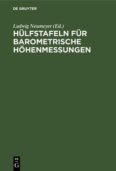 Hardcover H?lfstafeln F?r Barometrische H?henmessungen [German] Book