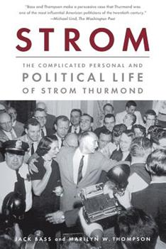 Paperback Strom: The Complicated Personal and Political Life of Strom Thurmond Book
