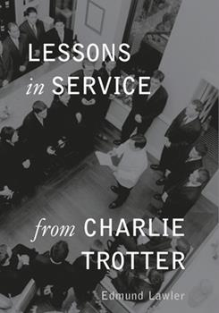 Hardcover Lessons in Service from Charlie Trotter Book