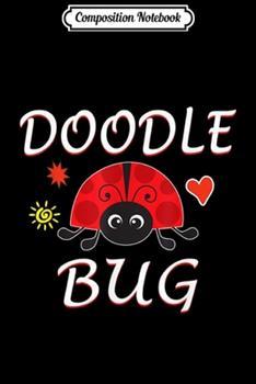 Paperback Composition Notebook : Doodle Bug Funny Doodle Ladybug Journal/Notebook Blank Lined Ruled 6x9 100 Pages Book
