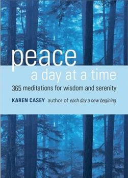 Peace a Day at a Time: 365 Meditations for Wisdom and Serenity 1573242675 Book Cover