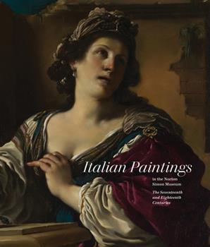 Italian Paintings in the Norton Simon Museum: The Seventeenth and Eighteenth Centuries 0300250495 Book Cover