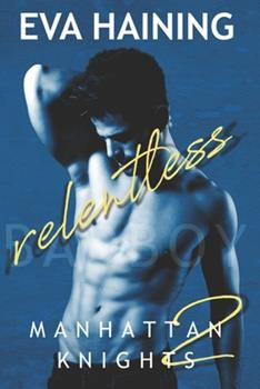 Paperback Relentless: Manhattan Knights Series Book Two Book