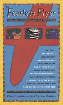 The Fearless Flyer: How to Fly in Comfort and Without Trepidation 0933377339 Book Cover