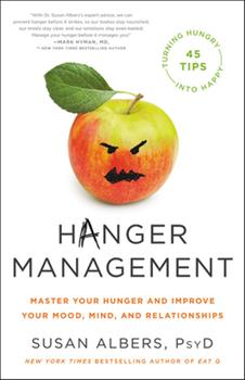 Hardcover Hanger Management: Master Your Hunger and Improve Your Mood, Mind, and Relationships Book