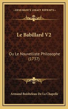 Hardcover Le Babillard V2 : Ou le Nouvelliste Philosophe (1737) Book