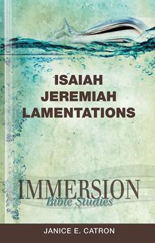 Immersion Bible Studies: Isaiah, Jeremiah, Lamentations - Book  of the Immersion Bible Studies