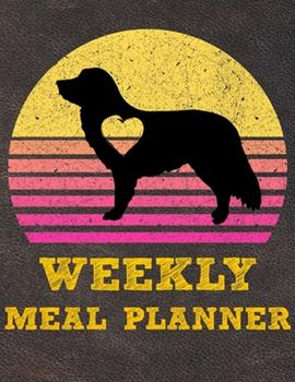 Paperback Weekly Meal Planner : 8. 5x11 Inches Menu Food Planner - 52 Week Meal Prep Book - Weekly Food Planner & Grocery Shopping List Notebook for Nova Scotia Duck Tolling Retriever Puppy Dog Owners and Lovers Book