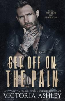 Get Off on the Pain - Book #1 of the Pain